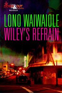 Wiley's Refrain by Lono Waiwaiole