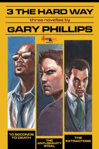 3 the Hard Way by Gary Phillips