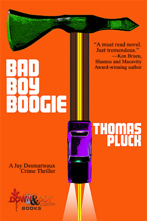 Bad Boy Boogie by Thomas Pluck