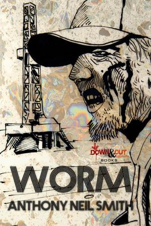 Worm by Anthony Neil Smith