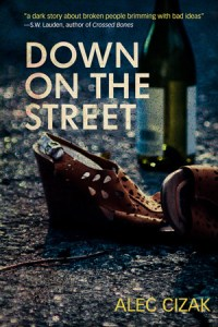 Down on the Street by Alec Cizak