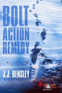 Bolt Action Remedy by J.J. Hensley