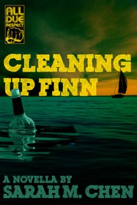 Cleaning Up Finn by Sarah M. Chen