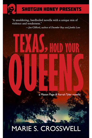 Texas, Hold Your Queens by Marie S. Crosswell