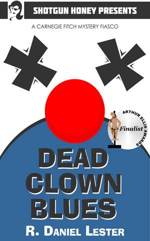 Dead Clown Blues by R. Daniel Lester