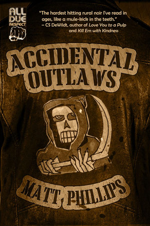 Accidental Outlaws by Matt Phillips