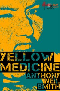 Yellow Medicine by Anthony Neil Smith