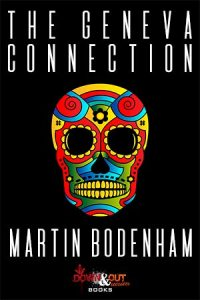 The Geneva Connection by Martin Bodenham