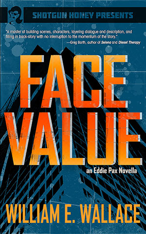 Face Value: An Eddie Pax Novella by William E. Wallace