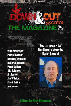 Down & Out: The Magazine Volume 1 Issue 3 edited by Rick Ollerman