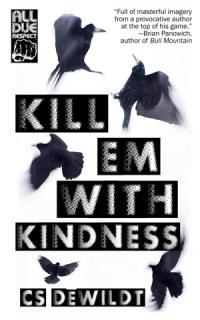 Kill 'Em With Kindness by CS DeWildt