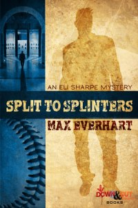 Split to Splinters by Max Everhart