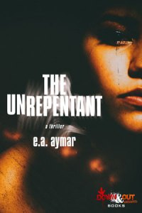 The Unrepentant by Ed Aymar
