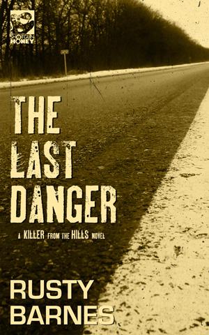 The Last Danger by Rusty Barnes