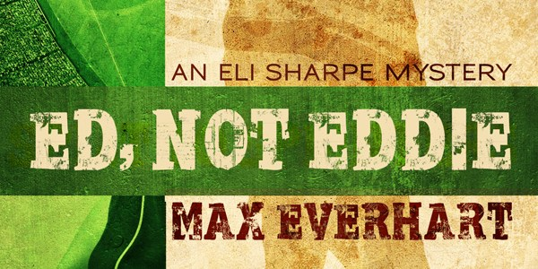 New from Down & Out Books: Ed, Not Eddie by Max Everhart