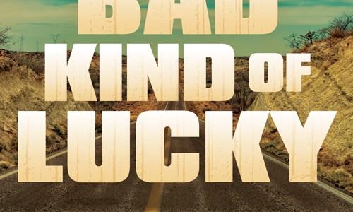 New from Shotgun Honey: The Bad Kind of Lucky by Matt Phillips