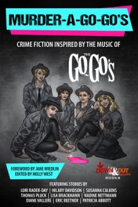Murder-a-Go-Go's edited by Holly West