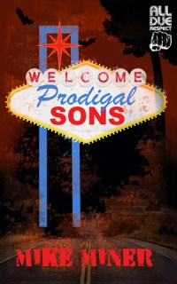 Prodigal Sons by Mike Miner