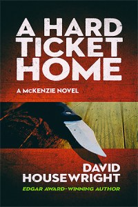 A Hard Ticket Home by David Housewright