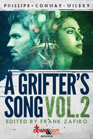 A Grifter's Song Season One Volume 2 created and edited by Frank Zafiro