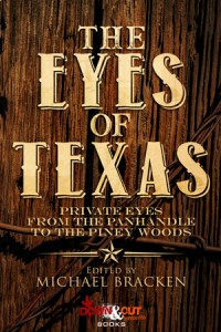 The Eyes of Texas: Private Eyes from the Panhandle to the Piney Woods edited by Michael Bracken