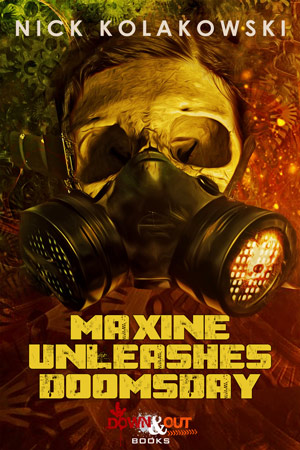 Maxine Unleashes Doomsday by Nick Kolakowski