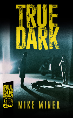 True Dark by Mike Miner