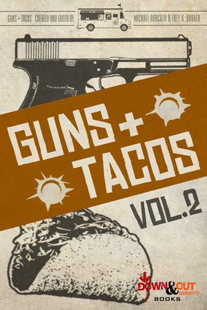 Guns + Tacos Season 1 Volume 2 edited by Michael Bracken and Trey R. Barker