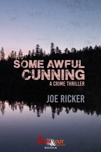 Some Awful Cunning by Joe Ricker