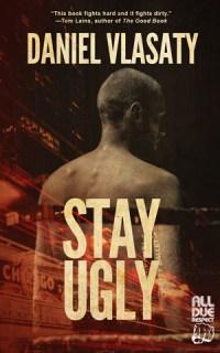 Stay Ugly by Daniel Vlasaty