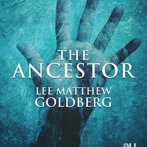 The Ancestor by Lee Matthew Goldberg