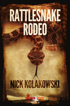 Rattlesnake Rodeo by Nick Kolakowski