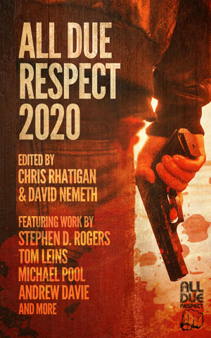 All Due Respect 2020 edited by Chris Rhatigan and David Nemeth