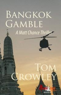 Bangkok Gamble by Tom Crowley