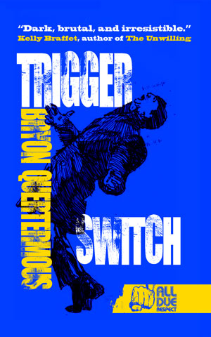 Trigger Switch by Bryon Quertermous