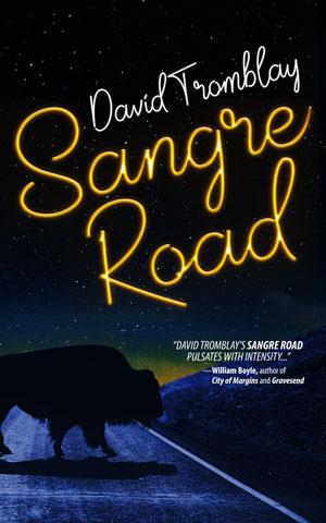 Sangre Road by David Tromblay