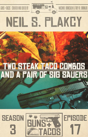 Two Steak Taco Combos and a Pair of Sig Sauers by Neil S. Plakcy