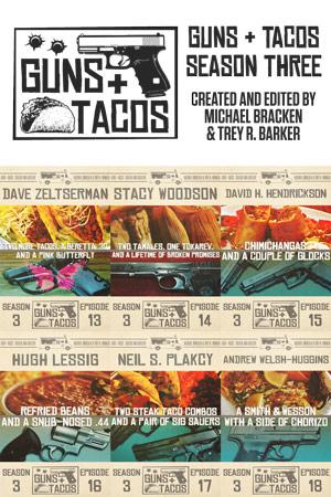 Guns + Tacos Season Three