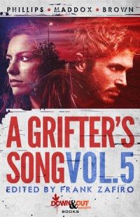 A Grifter's Song Season Three Volume 5 created and edited by Frank Zafiro