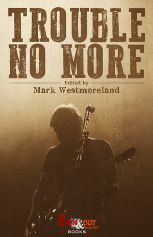 Trouble No More edited by Mark Westmoreland