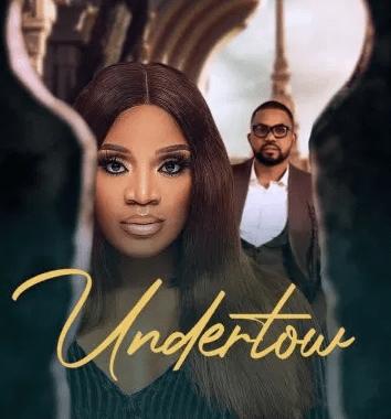 Undertow – Nollywood Movie
