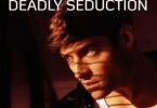 Download Deadly Seduction (2021) - Mp4 FzMovies