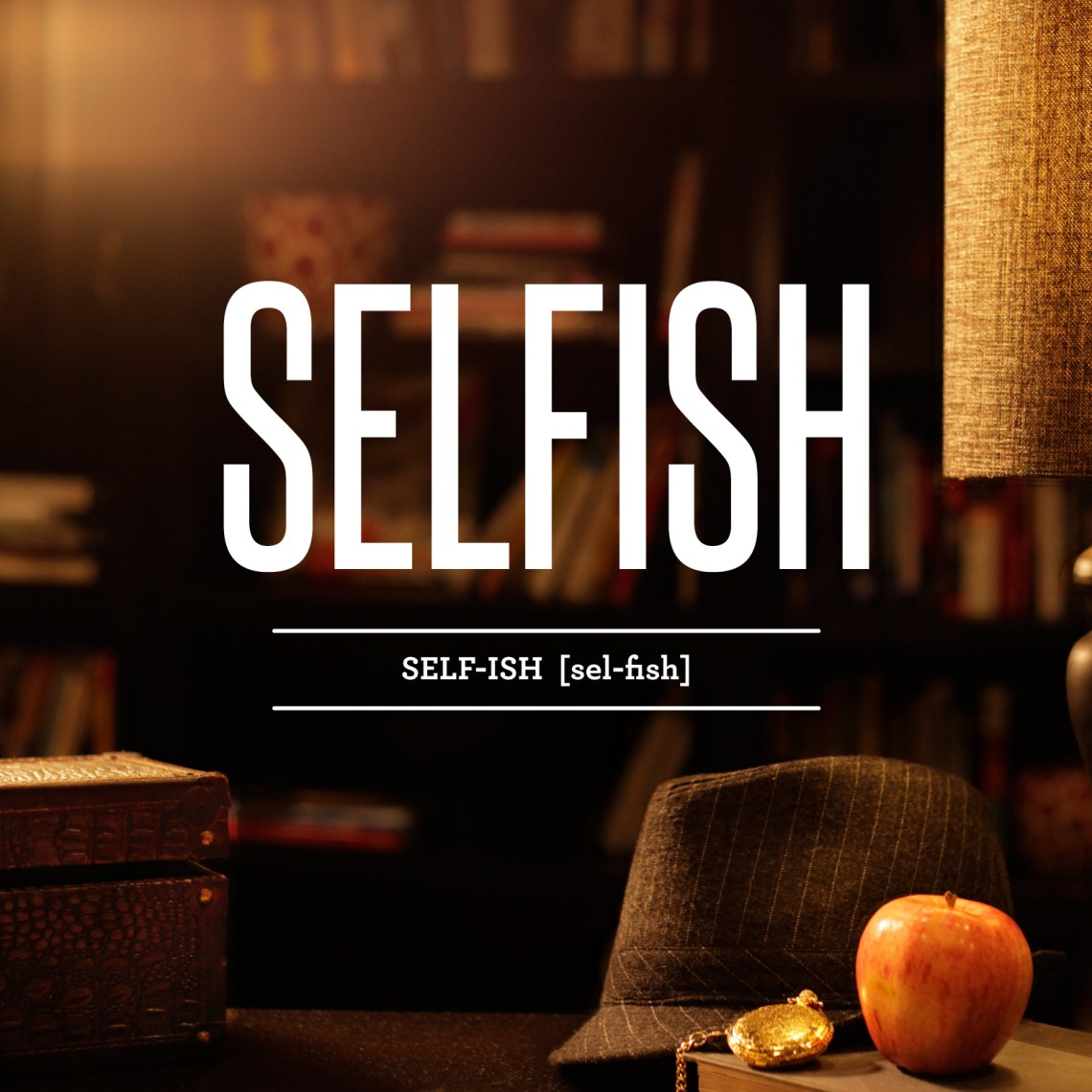 Image Result For Selfish Quotes