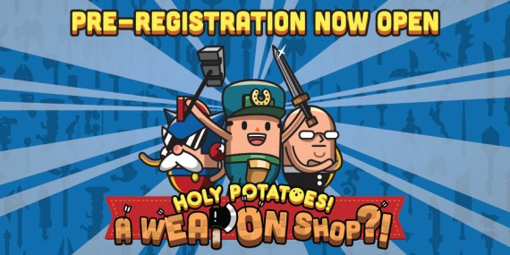 Get Exclusive Weapon!《Holy Potatoes! A Weapon Shop?!》