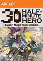 HALF-MINUTE HERO -Super Mega Neo Climax-