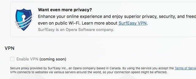 Opera Mini's buyout of the VPN service Surf Easy, you now have a VPN feature built into your browser. It's fast, free, and unlimited i.e. without any data capping. You have the option to use the VPN even in private browsing mode.