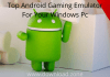 Top Android Gaming Emulator For Your Windows Pc
