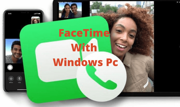 FaceTime With Windows Pc