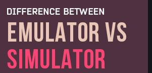 emulator vs simulator