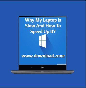 Why My Laptop is Slow Using Windows 10